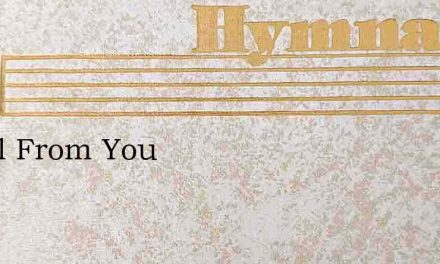 Its All From You – Hymn Lyrics