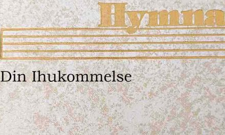 Jesu Din Ihukommelse – Hymn Lyrics