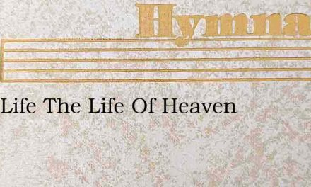 Jesu Life The Life Of Heaven – Hymn Lyrics