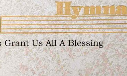 Jesus Grant Us All A Blessing – Hymn Lyrics