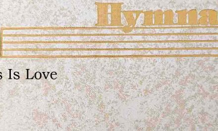 Jesus Is Love – Hymn Lyrics