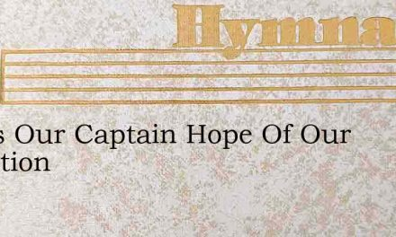 Jesus Our Captain Hope Of Our Salvation – Hymn Lyrics