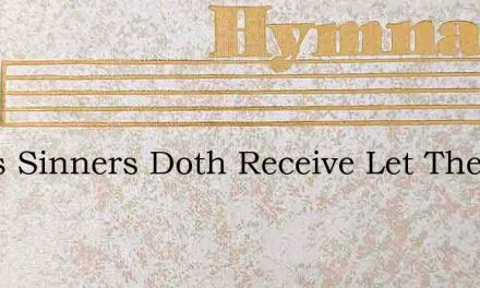 Jesus Sinners Doth Receive Let The – Hymn Lyrics