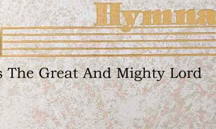 Jesus The Great And Mighty Lord – Hymn Lyrics