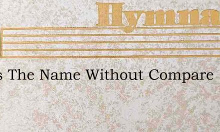 Jesus The Name Without Compare – Hymn Lyrics