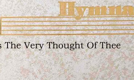 Jesus The Very Thought Of Thee – Hymn Lyrics