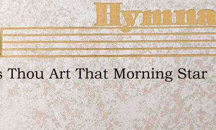 Jesus Thou Art That Morning Star – Hymn Lyrics