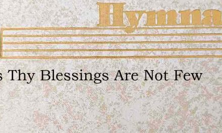 Jesus Thy Blessings Are Not Few – Hymn Lyrics