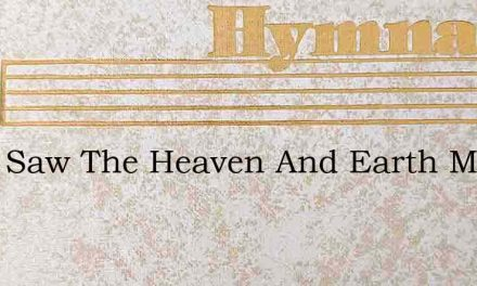 John Saw The Heaven And Earth Made New – Hymn Lyrics