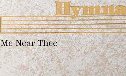 Keep Me Near Thee – Hymn Lyrics