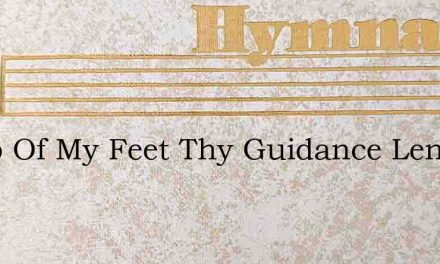 Lamp Of My Feet Thy Guidance Lend – Hymn Lyrics