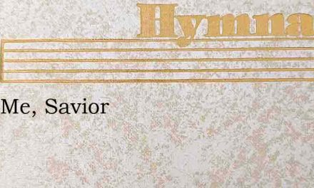 Lead Me, Savior – Hymn Lyrics