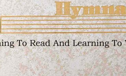 Learning To Read And Learning To Write – Hymn Lyrics