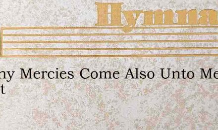 Let Thy Mercies Come Also Unto Me Chant – Hymn Lyrics