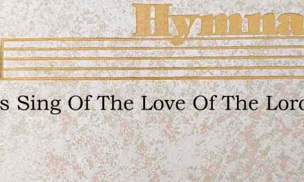 Let Us Sing Of The Love Of The Lord – Hymn Lyrics