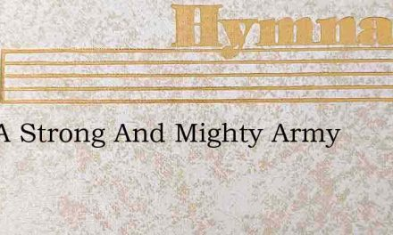 Like A Strong And Mighty Army – Hymn Lyrics