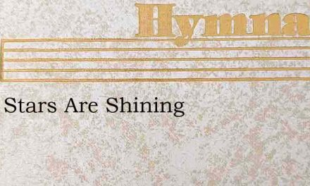 Little Stars Are Shining – Hymn Lyrics