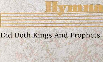 Long Did Both Kings And Prophets Wait – Hymn Lyrics