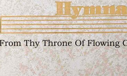 Lord From Thy Throne Of Flowing Grace – Hymn Lyrics