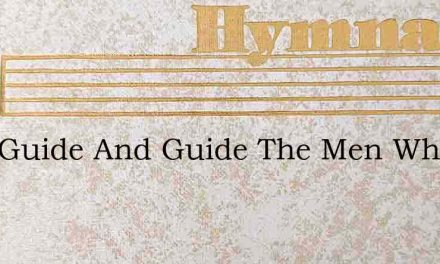 Lord Guide And Guide The Men Who Fly – Hymn Lyrics