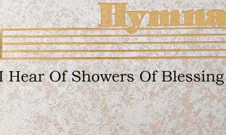 Lord I Hear Of Showers Of Blessing – Hymn Lyrics