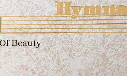 Lord Of Beauty – Hymn Lyrics