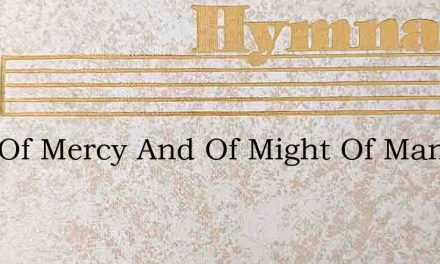 Lord Of Mercy And Of Might Of Mankind – Hymn Lyrics