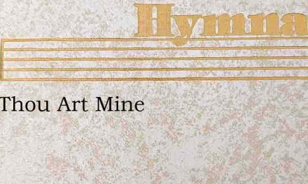 Lord Thou Art Mine – Hymn Lyrics