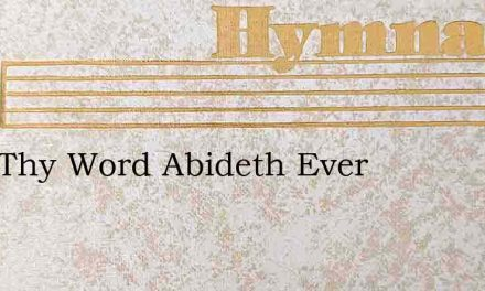 Lord Thy Word Abideth Ever – Hymn Lyrics