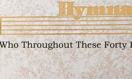 Lord Who Throughout These Forty Days – Hymn Lyrics