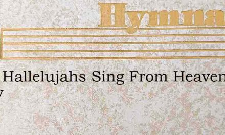 Loud Hallelujahs Sing From Heavens Jehov – Hymn Lyrics