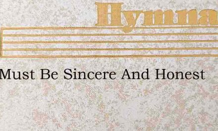 Love Must Be Sincere And Honest – Hymn Lyrics
