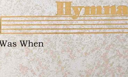 Love Was When – Hymn Lyrics