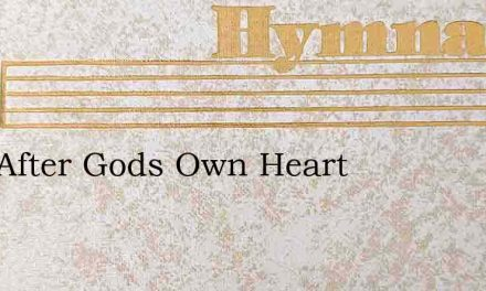 Man After Gods Own Heart – Hymn Lyrics