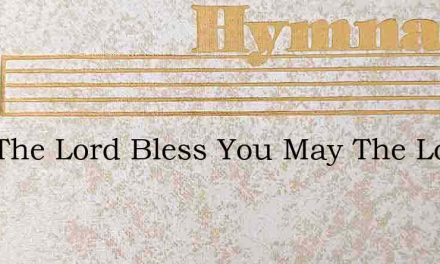 May The Lord Bless You May The Lord – Hymn Lyrics