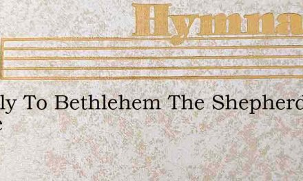 Merrily To Bethlehem The Shepherds Came – Hymn Lyrics