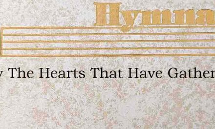 Merry The Hearts That Have Gathered Toda – Hymn Lyrics