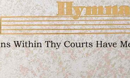 Millions Within Thy Courts Have Met – Hymn Lyrics