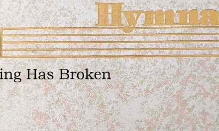Morning Has Broken – Hymn Lyrics