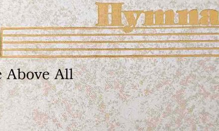 Name Above All – Hymn Lyrics