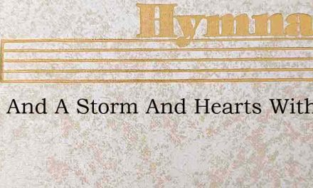 Night And A Storm And Hearts With Sore A – Hymn Lyrics