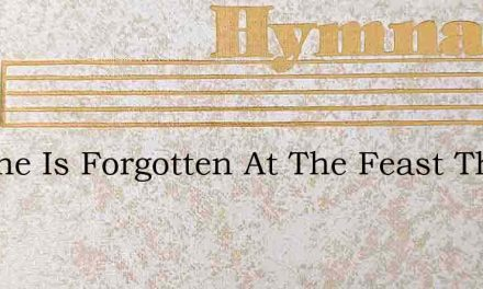 No One Is Forgotten At The Feast The Lor – Hymn Lyrics