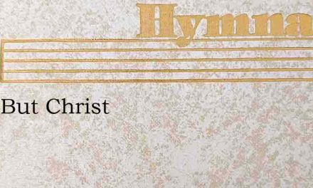 Not I But Christ – Hymn Lyrics