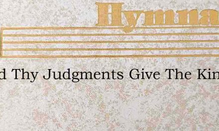 O God Thy Judgments Give The King His So – Hymn Lyrics