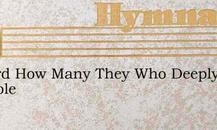 O Lord How Many They Who Deeply Trouble – Hymn Lyrics