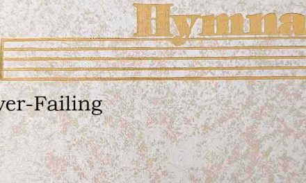 O Never-Failing – Hymn Lyrics