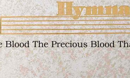 O The Blood The Precious Blood That Str – Hymn Lyrics