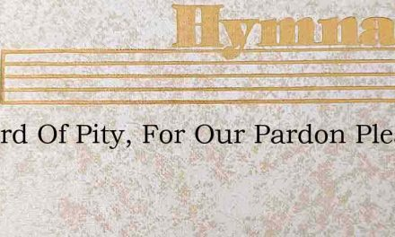 O Word Of Pity, For Our Pardon Pleading – Hymn Lyrics