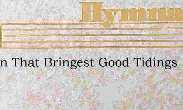 O Zion That Bringest Good Tidings – Hymn Lyrics
