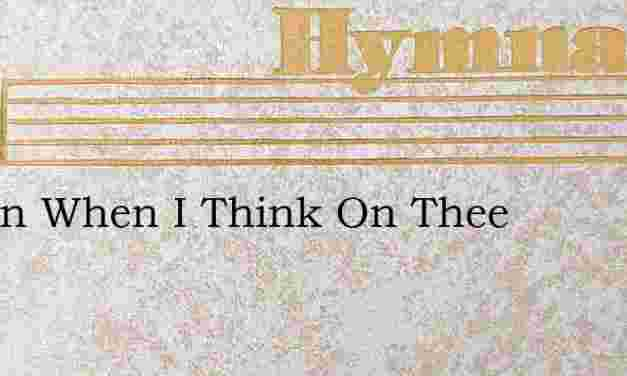 O Zion When I Think On Thee – Hymn Lyrics